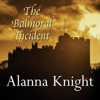 The Balmoral Incident - Alanna Knight