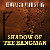 Shadow of the Hangman - Edward Marston