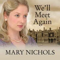 We'll Meet Again - Mary Nichols
