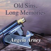 Old Sins, Long Memories - Angela Arney