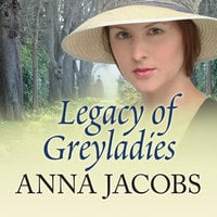 Legacy of Greyladies - Anna Jacobs
