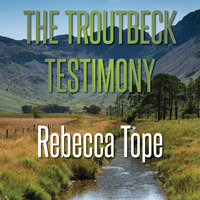 The Troutbeck Testimony - Rebecca Tope