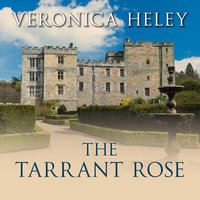 The Tarrant Rose - Veronica Heley
