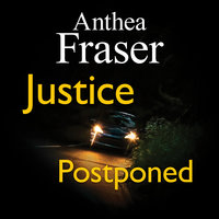 Justice Postponed - Anthea Fraser