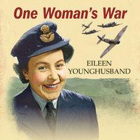 One Woman's War - Eileen Younghusband