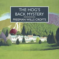 The Hog's Back Mystery - Freeman Wills Crofts