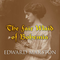 The Fair Maid of Bohemia - Edward Marston