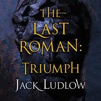 The Last Roman - Triumph - Jack Ludlow