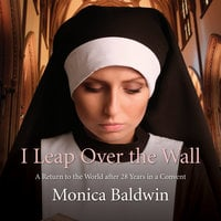 I Leap Over the Wall - Monica Baldwin