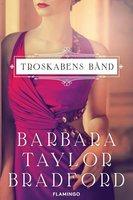Troskabens bånd - Barbara Taylor Bradford