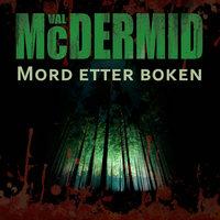 Mord etter boken - Val McDermid
