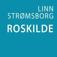 Roskilde - Linn Strømsborg