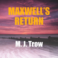Maxwell's Return - M.J. Trow
