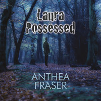 Laura Possessed - Anthea Fraser