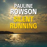 Silent Running - Pauline Rowson