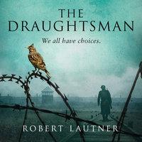 The Draughtsman - Robert Lautner
