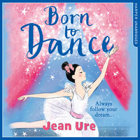 Born to Dance - Jean Ure