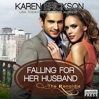 Falling for Her Husband - Karen Erickson