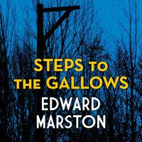 Steps to the Gallows - Edward Marston