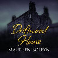 Driftwood House - Maureen Boleyn