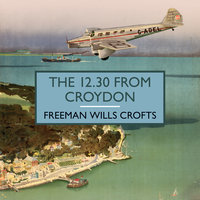 The 12.30 from Croydon - Freeman Wills Crofts