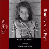Pretty Omens - A. LaFaye