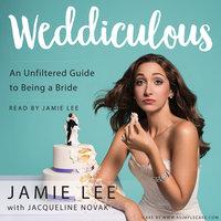 Weddiculous - Jamie Lee,Jacqueline Novak