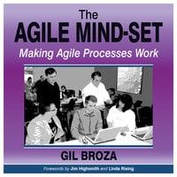 The Agile Mind-Set - Making Agile Processes Work - Gil Broza