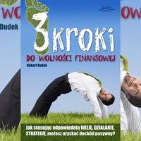 3 kroki do wolności finansowej - Hubert Dudek