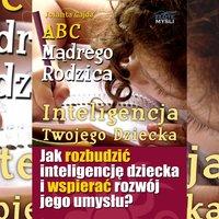 ABC Mądrego Rodzica: Inteligencja Twojego Dziecka - Jolanta Gajda