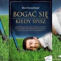 Bogać się, kiedy śpisz - Ben Sweetland