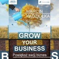 Grow Your Business - Powiększ swój biznes - Marcin Kądziołka