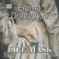 Life Mask - Emma Donoghue