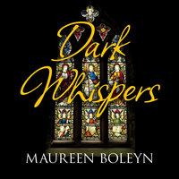 Dark Whispers - Maureen Boleyn