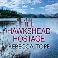 The Hawkshead Hostage - Rebecca Tope