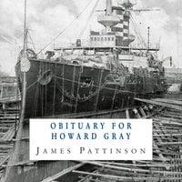 Obituary for Howard Gray - James Pattinson