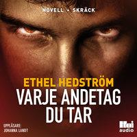 Varje andetag du tar - Ethel Hedström