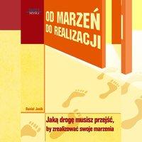 Od marzeń do realizacji - Daniel Janik