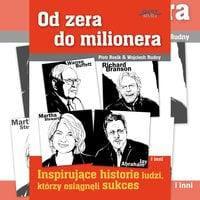 Od zera do milionera - Piotr Rosik,Wojciech Rudny