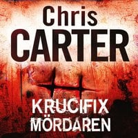 Krucifixmördaren - Chris Carter