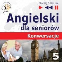 Angielski dla seniorów. Konwersacje – Słuchaj & Ucz się - Część 5. Na wakacjach - Dorota Guzik