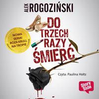 Do trzech razy śmierć - Alek Rogoziński