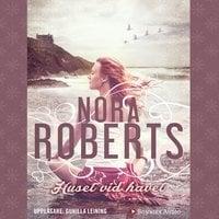 Huset vid havet - Nora Roberts