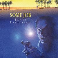 Some Job - James Pattinson