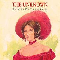The Unknown - James Pattinson