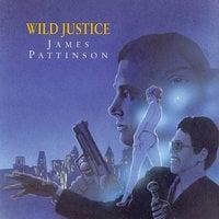 Wild Justice - James Pattinson