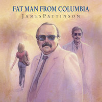 Fat Man From Colombia - James Pattinson