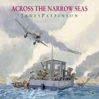 Across the Narrow Seas - James Pattinson