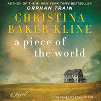 A Piece of the World - Christina Baker Kline