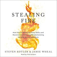 Stealing Fire - Steven Kotler, Jamie Wheal